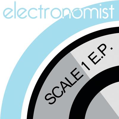 Electronomist- Scale 1 E.P.