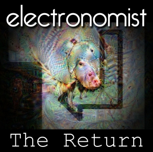 Electronomist The Return
