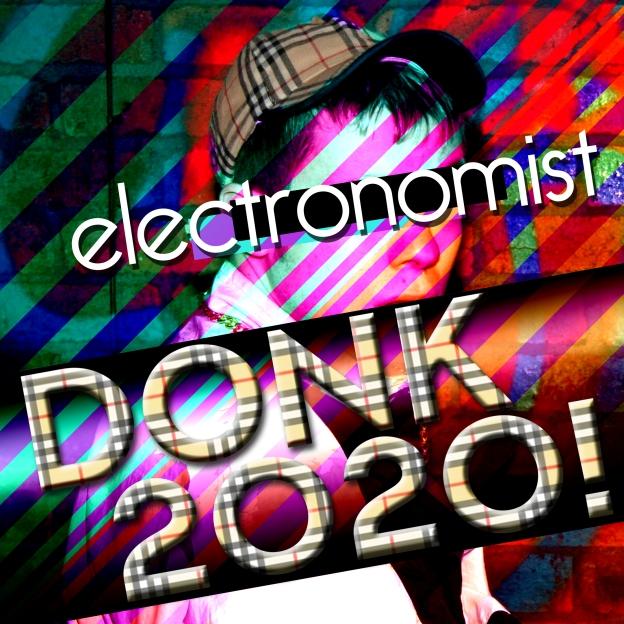 Electronomist Donk 2020